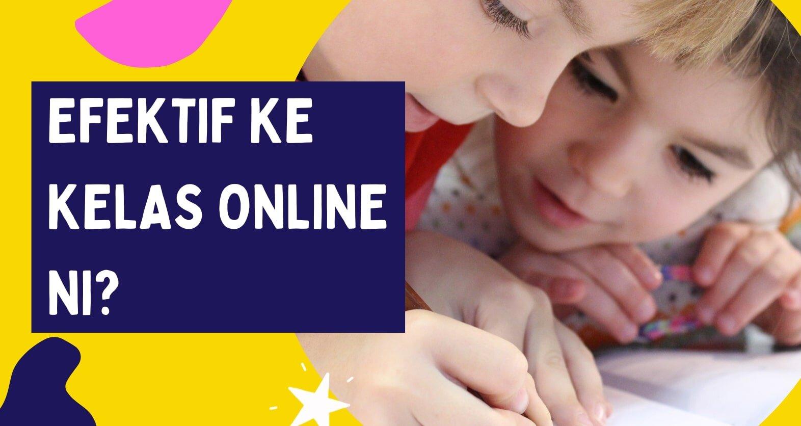 Efektif Ke Kelas Online Ni?