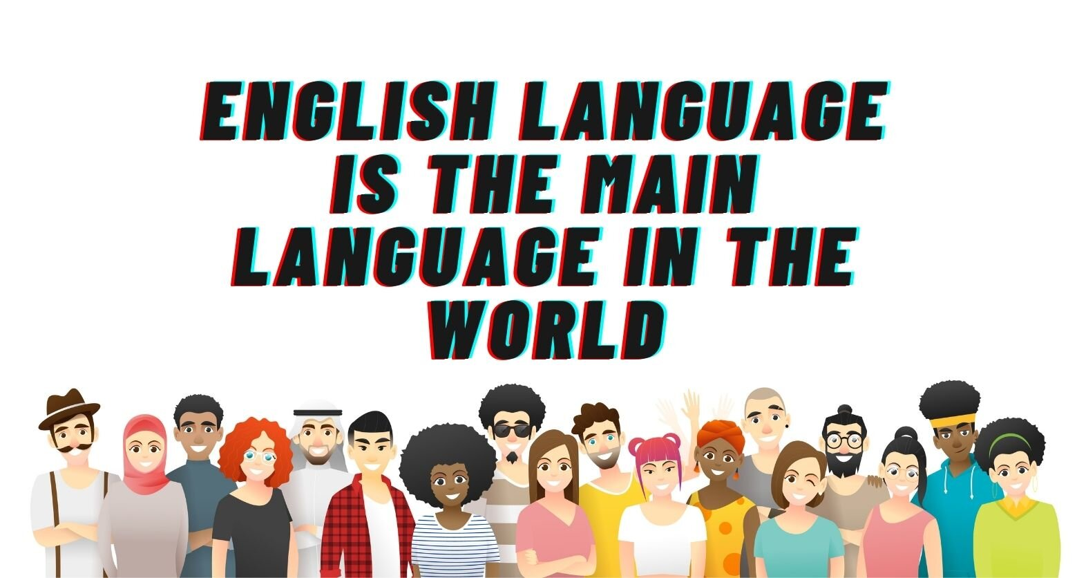 The English Language Is The Main Language In The World