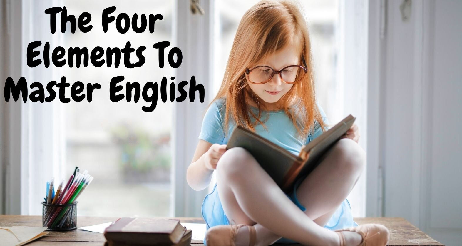 The Four Elements To Master English